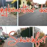 Longboardtour durch Schweinfurt – Nussbergstraße (Deutschhof) bis Stadtbahnhof (Stadtmitte) | ca. 1,5 h Fahrzeit, Cruisingstrecke